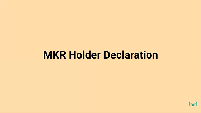 MKR Holder Declaration